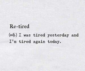 life, qoute, and tired image