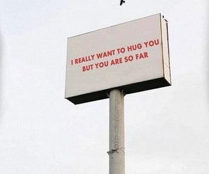 far away, love you, and hug image