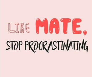 background, procastinating, and stop procastinating image