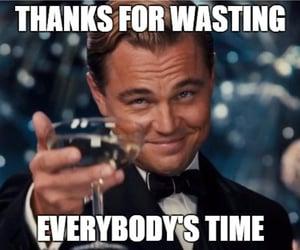 Leonardo di Caprio, meme, and quote image