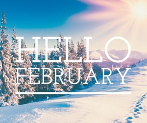 february, month, and hello february image