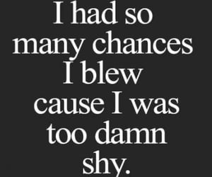shy, chance, and quotes image