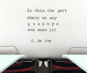 goodbye, leaving, and quote image