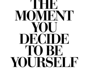 be yourself, inspiration, and quotes image