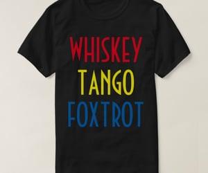 t-shirt, tango, and whiskey image