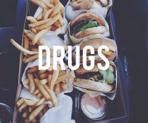 addiction, burgers, and drugs image