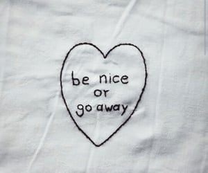 white and be nice or go away image