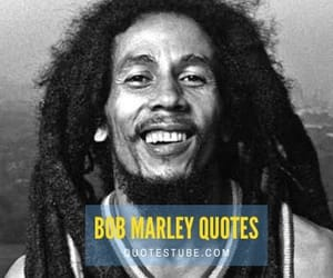motivational quotes and bob marley wise words image