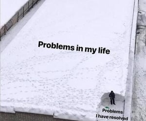 life, meme, and problem image