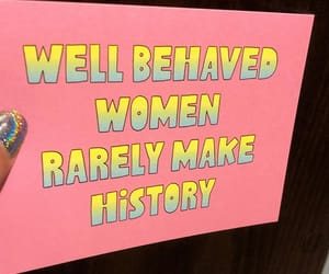 well behaved women, better have bail money, and no history just herstory image