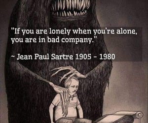 jean paul sartre, when you are alone, and if you are lonely image