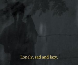 Lazy, quote, and lonely image