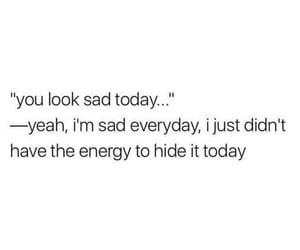 energy, sad, and today image