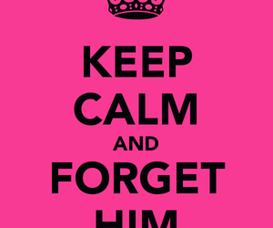 keep calm, boy, and forget image