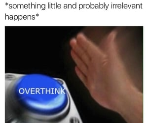 meme, anxiety, and funny image
