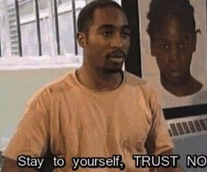 tupac, quotes, and trust image