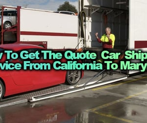 How to get the Quote Car Shipping Service from California to Maryland