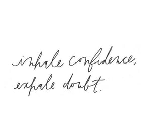 confidence, exhale, and doubt image