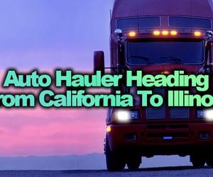 Auto hauler heading from California to Illinois