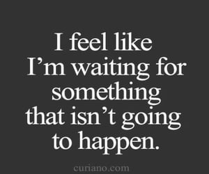 quotes, sad, and waiting image