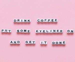 coffee, eyeliner, and girl power image