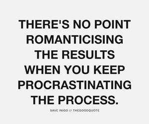 procrastination, progress, and quote image