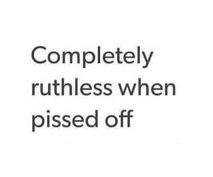 pissed off, quote, and ruthless image