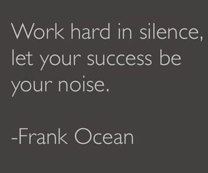 quote, work hard, and silence image