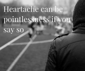 be, heartache, and if image