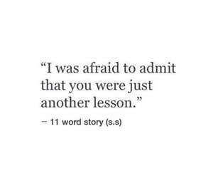 afraid, heartbreak, and lesson image