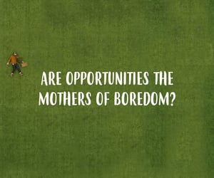 are, boredom, and mothers image