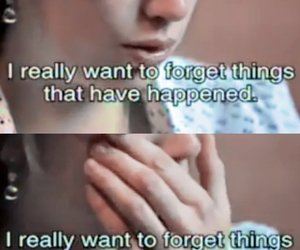 forget, sad, and quotes image