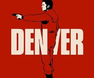 denver, series, and la casa de papel image