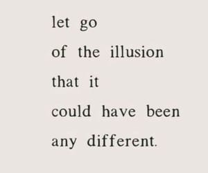 different, illusion, and let go image