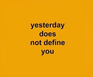 quotes, yellow, and yesterday image