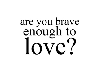 love, text, and brave image