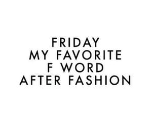 fashion, quotes, and friday image