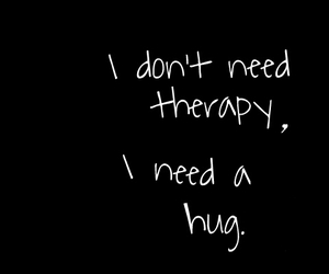hug, therapy, and quotes image