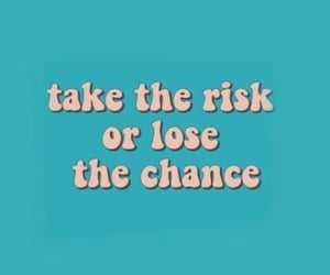 quotes, risk, and words image