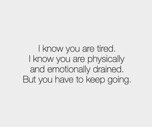 quotes, motivation, and tired image