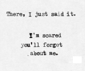 forget, quote, and scared image