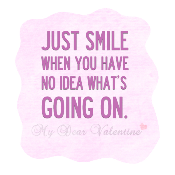 Just smile when you have | Picture Quotes | Mydearvalentine.com