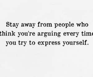 express yourself, quote, and stay away image