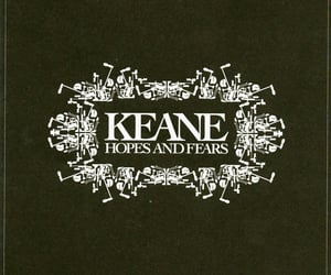 fears, hopes, and keane image