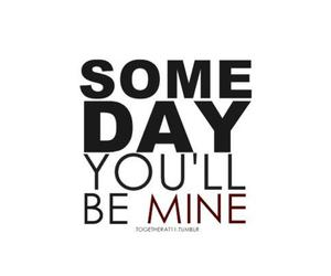 be mine, text, and someday image