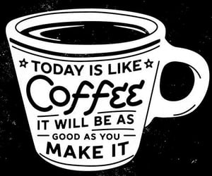 coffee, quotes, and caffeine image