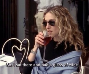 sex and the city, quotes, and wine image