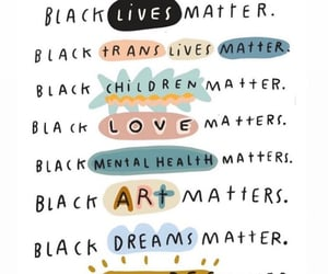 quotes, inspirational quotes, and black lives matter image