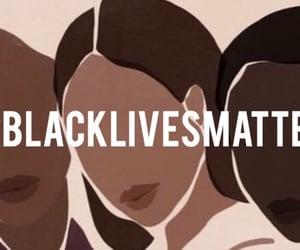 blacklivesmatter, blm, and black lives matter image