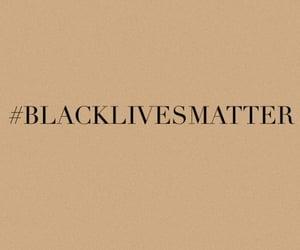 blacklivesmatter, black lives matter, and quotes image